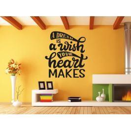 Samolepka na zeď Nápis A dream is a wish your heart makes 0647