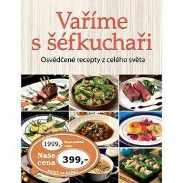 Vaříme s šéfkuchaři: Osvědčené recepty z celého světa