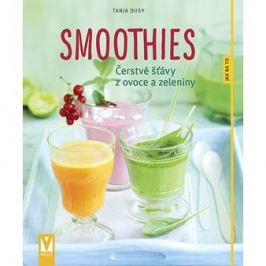 Smoothies: Čerstvé štávy z ovoce a zeleniny